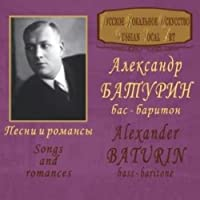 "Alexander Baturin (bass-baritone) ""Songs and Romances"""