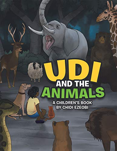 Udi and the Animals: A Children's Book by Chidi Ezeobi (English Edition)