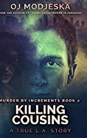 Killing Cousins: Large Print Hardcover Edition