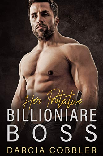 Her Protective Billionaire Boss: Alpha Male Romance Collection (English Edition)