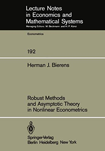 Robust Methods and Asymptotic Theory in Nonlinear Econometrics (Lecture Notes in Economics and Mathematical Systems (192), Band 192)