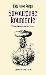 Savoureuse Roumanie de Radu Anton Roman