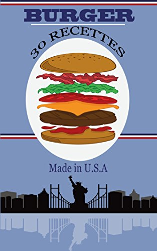 Burger : 30 recettes Made in U.S.A