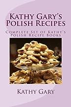 Kathy Gary's Polish Recipes: Complete Set of Kathy's Polish Recipe Books