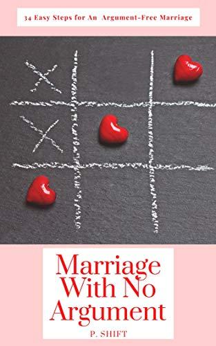 Marriage With No Argument: 34 Easy Steps for An  Argument-Free Marriage
