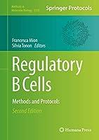 Regulatory B Cells: Methods and Protocols (Methods in Molecular Biology, 2270)