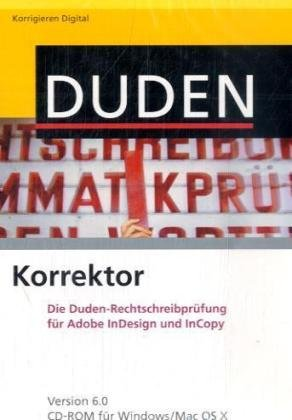 Duden Korrektor 6.0 fr Adobe InDesign/InCopy. Windows Vista; XP; 2000; Mac OS X und Linux [import allemand]