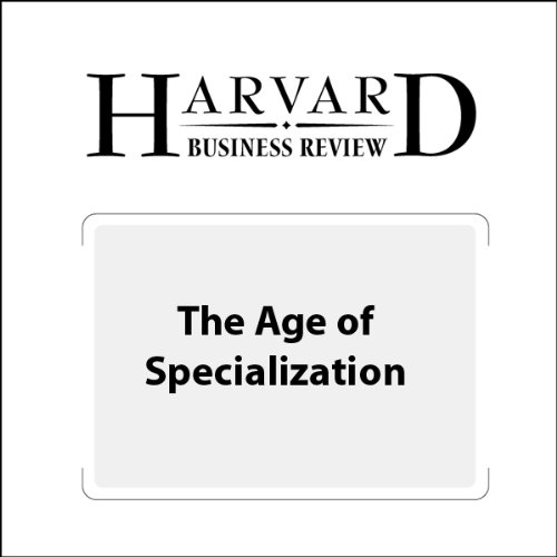 The Age of Specialization (Harvard Business Review) audiobook cover art