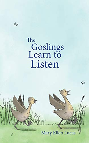 The Goslings Learn to Listen (Life on Little Puddle Pond)