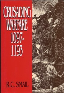 Crusading Warfare 1097-1193 by R. C. Smail (1995-01-01)