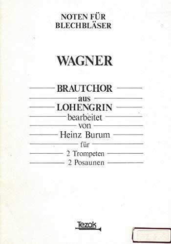 WAGNER RICHARD; HOCHZEITSMARSCH (LOHENGRIN) bearbeitet von Heinz Burum für 2 Trompeten und 2 Posaunen
