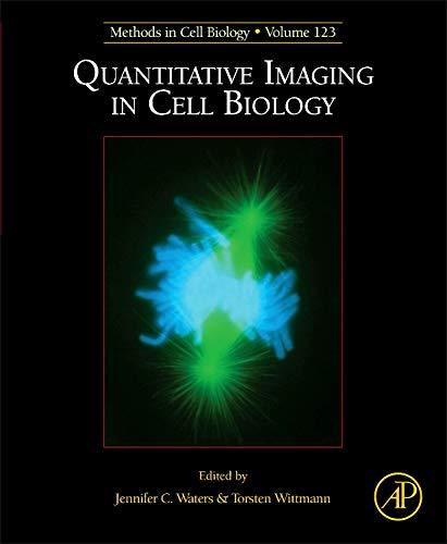 Quantitative Imaging in Cell Biology (Volume 123) (Methods in Cell Biology (Volume 123))