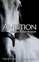 Ambition: An Equestrian Novel (The Eventing Series Book 1)