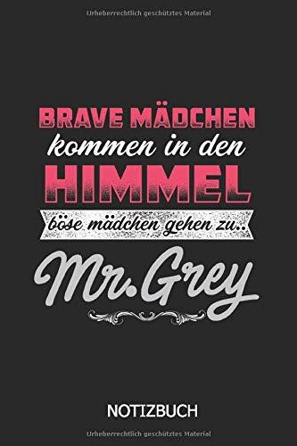 Brave Mädchen kommen in den Himmel Böse Mädchen gehen zu Mr. Grey Notizbuch: DINA A5 Notizheft | Squad goals notizbuch | 120 Seiten liniert mit Blumenmuster | mädchen Geschenk | Geschenkidee