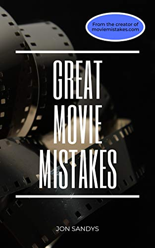 Great Movie Mistakes (English Edition)