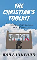 The Christian's Toolkit: 7 Essential Tools Available to All Christians