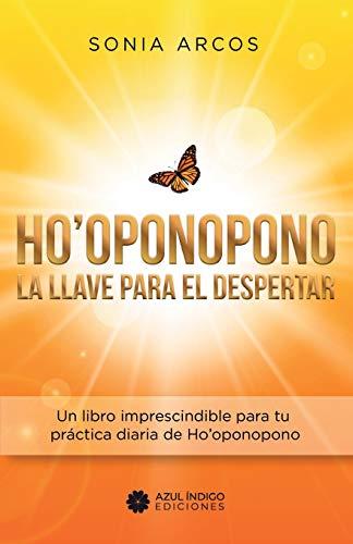 Ho'oponopono - La llave para el despertar: Un libro imprescindible para tu práctica diaria de Ho'oponopono