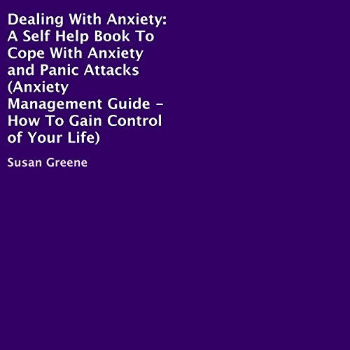 Dealing with Anxiety: A Self-Help Book to Cope with Anxiety and Panic Attacks audiobook cover art