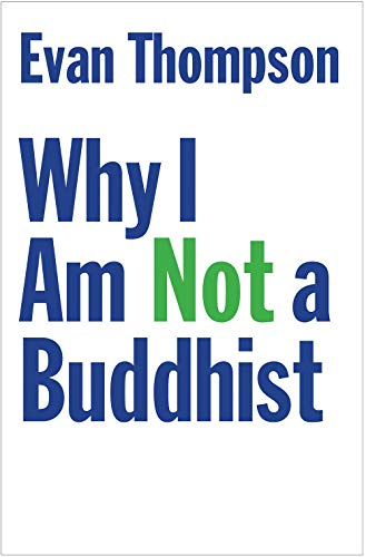 Why I Am Not a Buddhist
