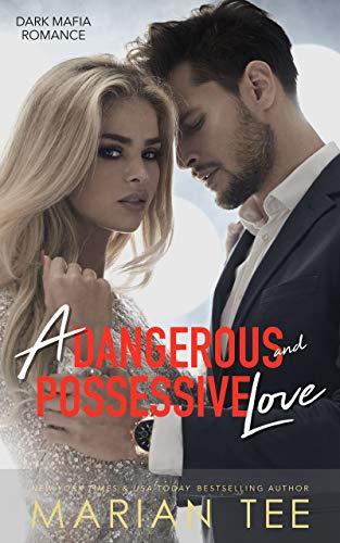 A Dangerous and Possessive Love: Dark College Romance (Bad Boy Mafia Book 1) (English Edition)