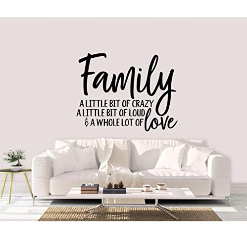 Family A Little Bit of Crazy A Little Bit of Loud and a Whole Lot of Love Sticker mural en vinyle