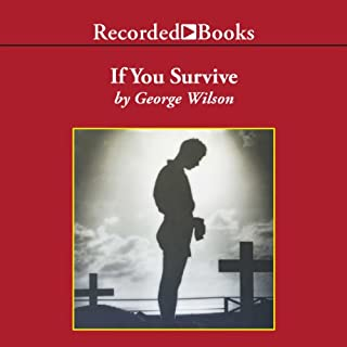 If You Survive     From Normandy to the Battle of the Bulge to the End of World War II - One American Officer's Riveting True Story              By:                                                                                                                                 George Wilson                               Narrated by:                                                                                                                                 Brian Keeler                      Length: 8 hrs and 29 mins     472 ratings     Overall 4.6