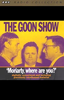 The Goon Show, Volume 1     Moriarity, Where Are You?              By:                                                                                                                                 The Goons                               Narrated by:                                                                                                                                 The Goons                      Length: 2 hrs and 2 mins     73 ratings     Overall 4.7
