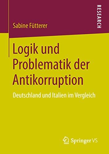 Logik und Problematik der Antikorruption: Deutschland und Italien im Vergleich