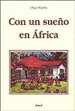 Con un sueño en África (Libros sobre el Opus Dei)