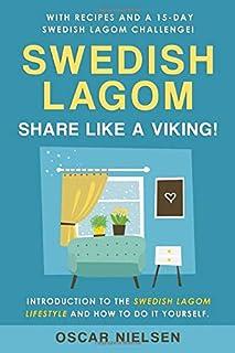 Swedish Lagom: Introduction to the Swedish Lagom Lifestyle. The Swedish Art of Balanced Living. Happy Life. Share Like a V...
