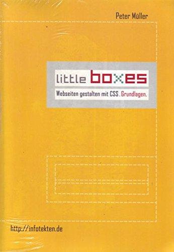 Little boxes Webseiten gestalten mit CSS. Grundlagen