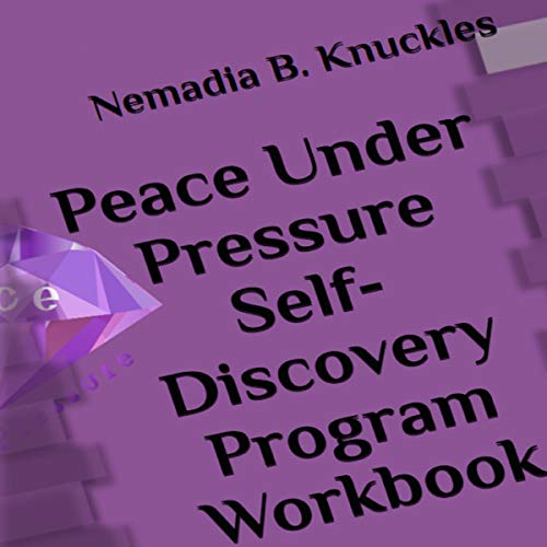 Peace Under Pressure Self-Discovery Program Workbook cover art