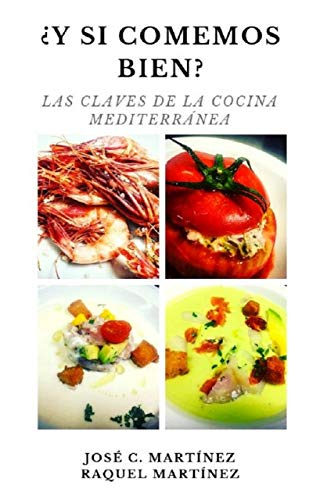 ¿Y si comemos bien?: Las claves de la cocina mediterránea