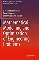 Mathematical Modelling and Optimization of Engineering Problems (Nonlinear Systems and Complexity, 30)