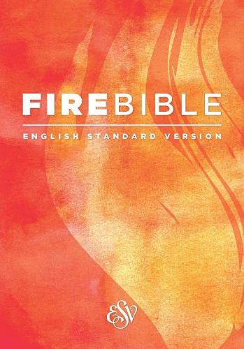 ESV Fire Bible, Paperback (Softcover): English Standard Version