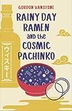 Rainy Day Ramen and the Cosmic Pachinko