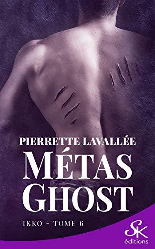 Ikko: Métas Ghost, T6 par [Pierrette Lavallée]