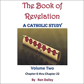 The Book of Revelation, A Catholic Study, Volume Two: Chapters Six Through Twenty-Two cover art