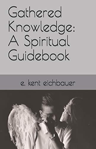 Gathered Knowledge: A Spiritual Guidebook
