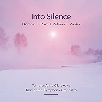 Into Silence: Pärt | Vasks | Górecki | Pelēcis