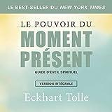 Le pouvoir du moment présent. Guide d'éveil spirituel - Format Téléchargement Audio - 13,95 €