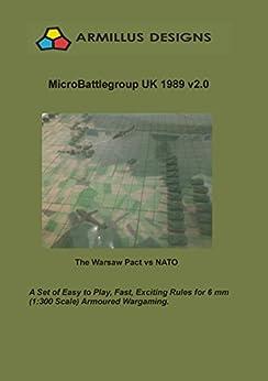 Micro-Battlegroup UK 1989 v2.0 MBGUK89: Warsaw Pact versus NATO by [Peter  Ellis]
