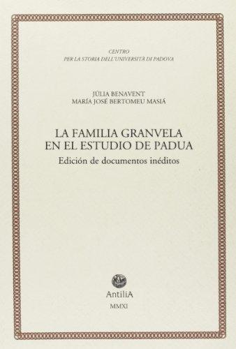 La familia Granvela en el estudio de Padua. Diciòn de documentos inéditos
