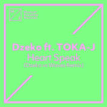 Heart Speak (feat. TOKA-J) [Dzeko vs. Waves Remix]