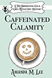 Caffeinated Calamity (A Two Broomsticks Gas & Grill Witch Cozy Mystery)