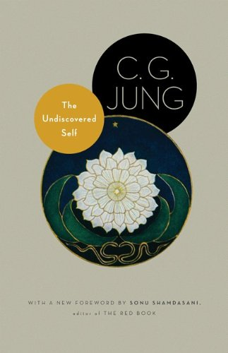 The Undiscovered Self: With Symbols and the Interpretation of Dreams (Bollingen Series XX: The Collected Works of C. G. Jung)