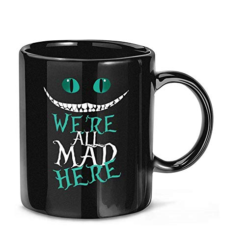 We're All Mad Here Cheshire Cat Alice In Wonderland Coffee Mug For Women And Men Tea Cups K3RCTI