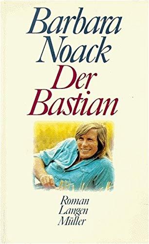 Barbara Noack: Der Bastian