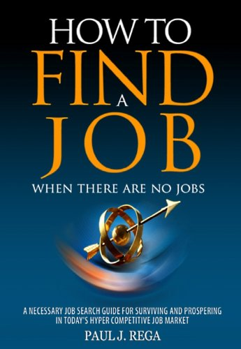 How To Find A Job: When There Are No Jobs
