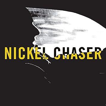 Nickel Chaser